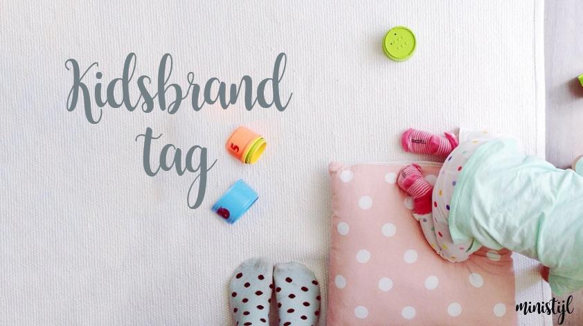 Kidsbrand tag– deze producten gebruiken wij